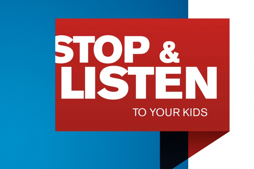 Stop & Listen to your kids